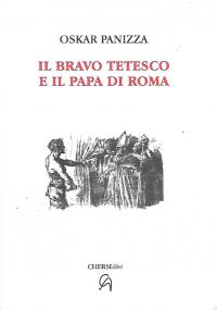 Oskar Panizza Il bravo tetesco e il papa di Roma